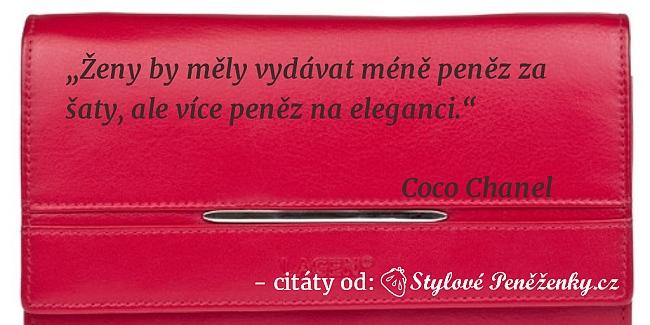 citát Coco Chanel: Ženy by měly vydávat méně peněz za šaty, ale více peněz na eleganci.